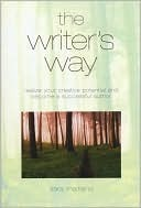 Writer's Way: Realize Your Creative Potential and Become a Successful Author