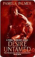 Desire Untamed (Feral Warriors #1)
