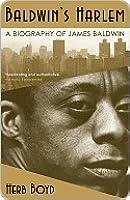 Baldwin's Harlem: A Biography of James Baldwin