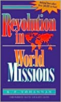 The Coming Revolution in World Missions; Final Thrust to Reach the 10/40 Window