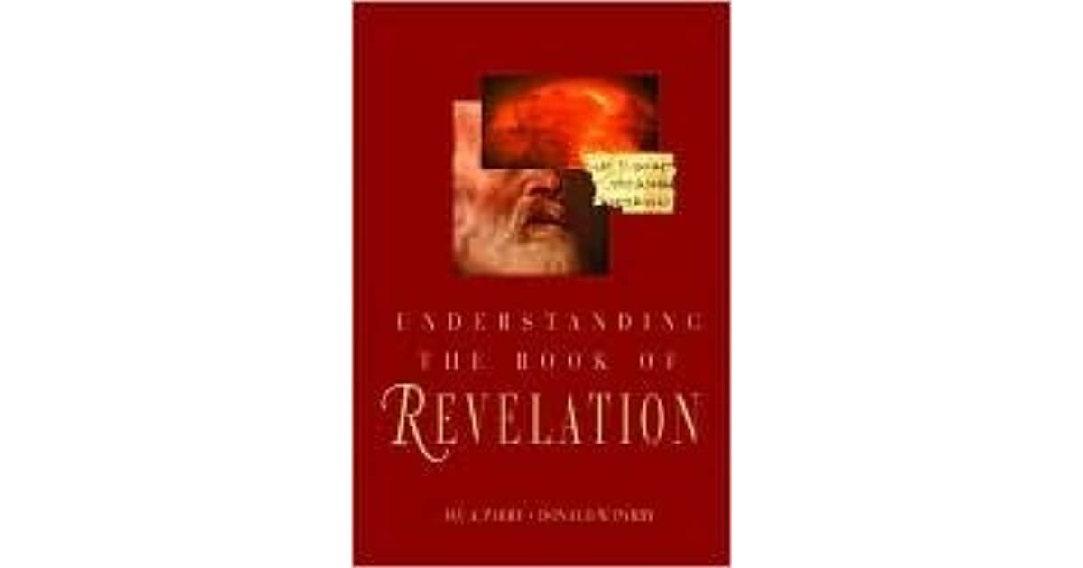 understanding the book of revelation What does the book of revelation reveal about our future to answer this question, we first need to understand what the book of revelation itself understanding that.