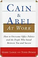 Cain and Abel at Work Cain and Abel at Work Cain and Abel at Work