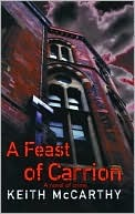A Feast of Carrion (Eisenmenger-Flemming Forensic Mysteries #1 - Keith McCarthy