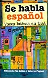 Se habla español: Voces latinas en USA