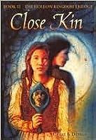 Close Kin (The Hollow Kingdom Trilogy: Book II)