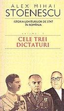 Istoria loviturilor de stat din România Vol. III - Cele trei dictaturi