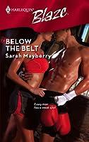 Below the Belt (Harlequin Blaze, #404)