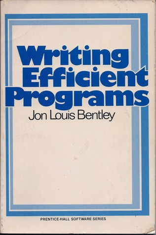 Writing Efficient Programs by Jon L. Bentley