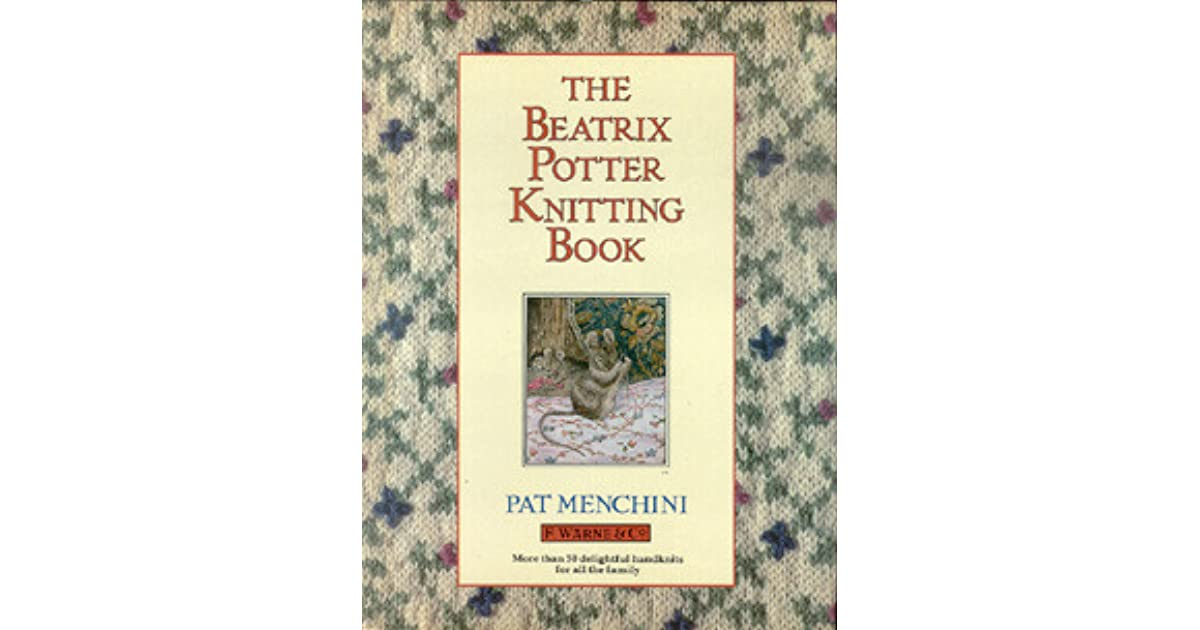 The Beatrix Potter Knitting Book By Pat Menchini