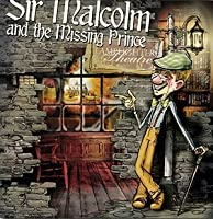 Sir Malcolm and the Missing Prince (Lamplighter Theatre)