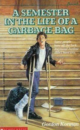 A Semester in the Life of a Garbage Bag by Gordon Korman