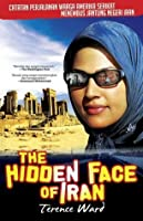 The Hidden Face of Iran