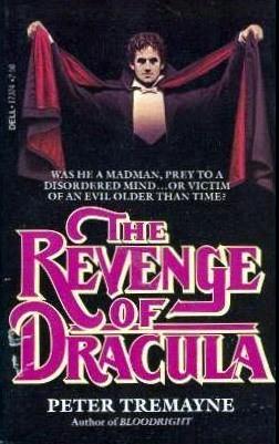 The Revenge of Dracula (Dracula Lives, #2) by Peter Tremayne