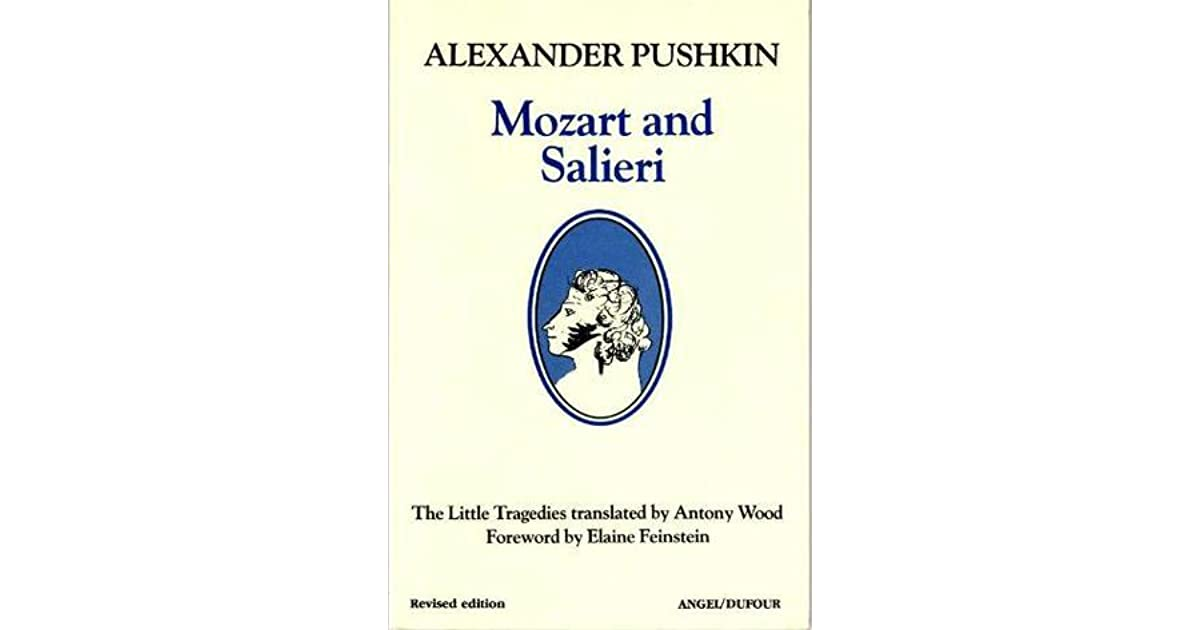 Mozart and Salieri The Little Trage s by Alexander Pushkin