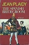 The Spanish Bridegroom (Tudor Saga, #10)