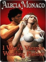 I Was a Vampire Wedding Planner (Collection)