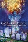 Cast a Cold Eye by Derryl Murphy