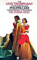 The Lion Triumphant (Daughters of England, #2)