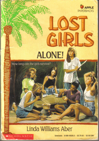 Alone! (Lost Girls, #2) by Linda Williams Aber