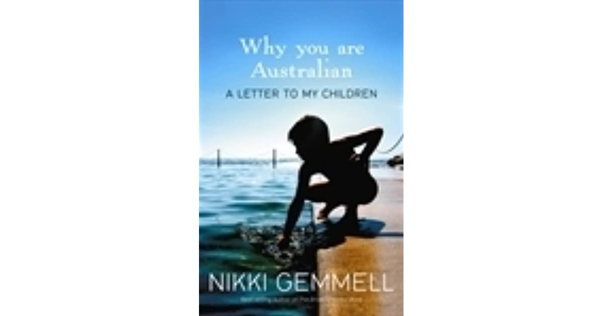 Why You Are Australian: A Letter to My Children by Nikki Gemmell