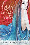 Love Is Like Water and Other Stories