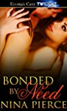 Bonded by Need (Shifting Bonds, #2)