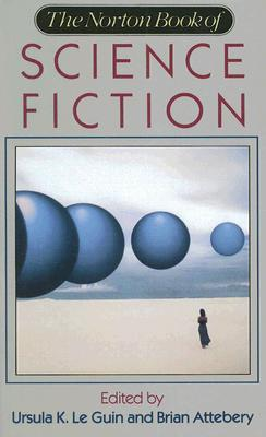 The Norton Book of Science Fiction: North American Science Fiction, 1960-90