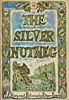 The Silver Nutmeg by Palmer Brown