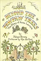 Beyond the Pawpaw Trees: The Story of Anna Lavinia