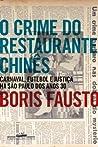 O crime do restaurante chinês: carnaval, futebol e justiça na São Paulo dos Anos 30.