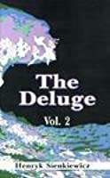 """The deluge. An historical novel of Poland, Sweden and Russia. A sequel to """"With fire and sword""""."""