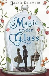 Magic Under Glass (Magic Under, #1)