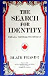 The Search for Identity: Canada, War to Present (Canadian History Series, #6)