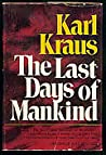 The Last Days of Mankind by Karl Kraus