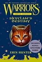 SkyClan's Destiny (Warriors Super Edition, #3)