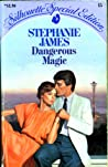 Dangerous Magic by Stephanie James