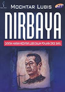 Nirbaya: Catatan Harian Mochtar Lubis dalam Penjara Orde Baru