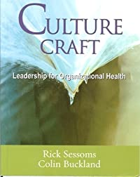 Culture Craft: Leadership for Organizational Health