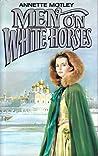 Men on White Horses by Annette Motley