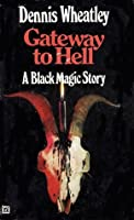 Gateway to Hell (Duke de Richleau, #10) (Black Magic, #10)