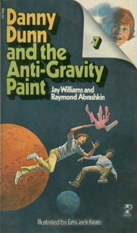 Danny Dunn and the Anti-Gravity Paint by Jay Williams