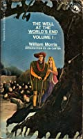 The Well At The World's End: Volume I