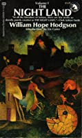 The Night Land (Volume I)