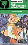 The Impossible Marriage by Lilian Peake