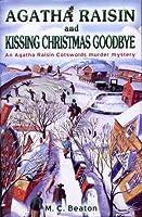 Agatha Raisin and Kissing Christmas Goodbye (Agatha Raisin, #18)
