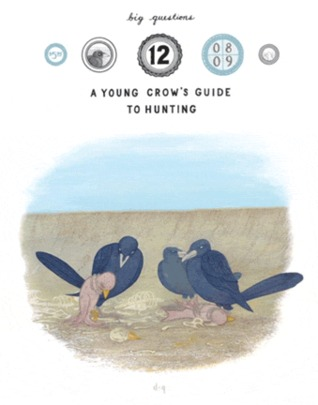 Big Questions #12: A Young Crow's Guide to Hunting