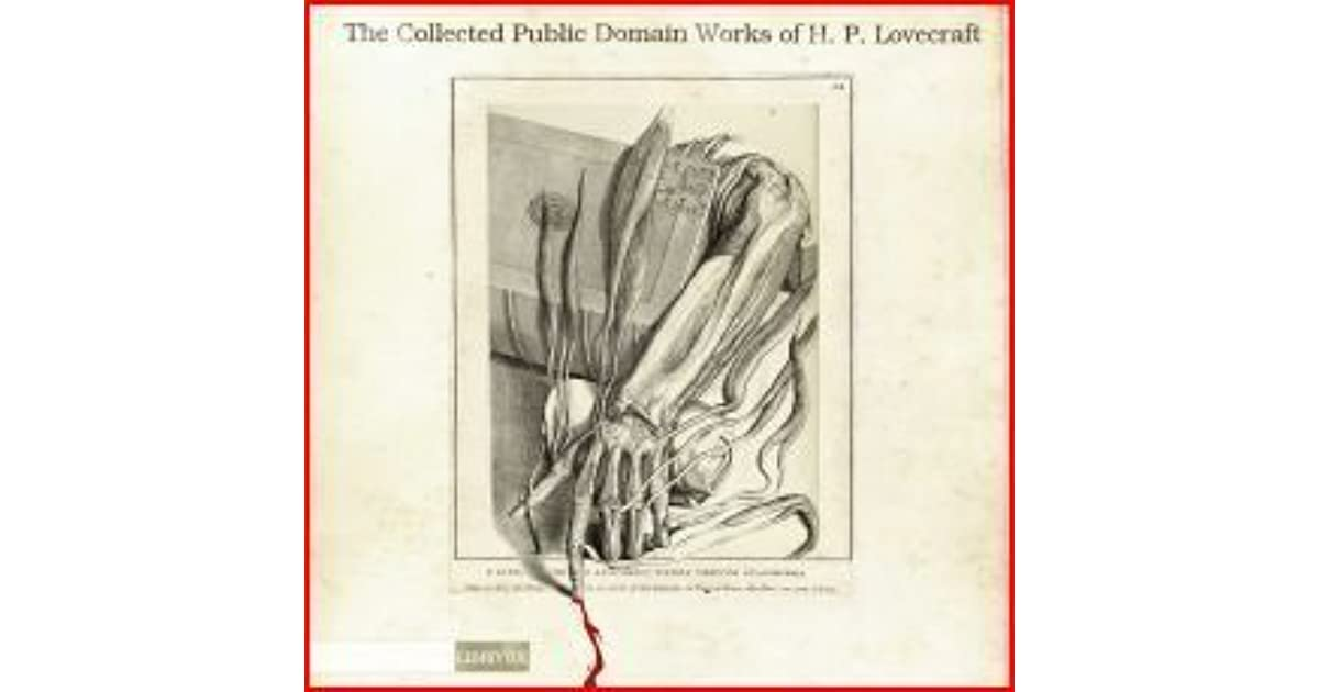 The Collected Public Domain Works by H P  Lovecraft