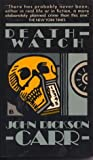 Death-Watch (Dr. Gideon Fell, #5)