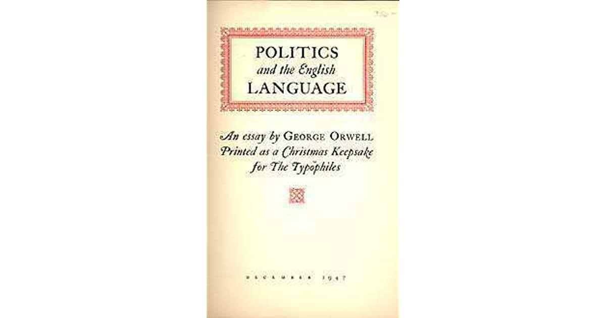 political language essay Get your custom political science essays from the real pros george orwell's 1945 book, animal farm is an allegorical and satirical tale based on the events leading up to world war 1 and 2, with the stalinist regime as the main antagonist and the british empire as a major actor.