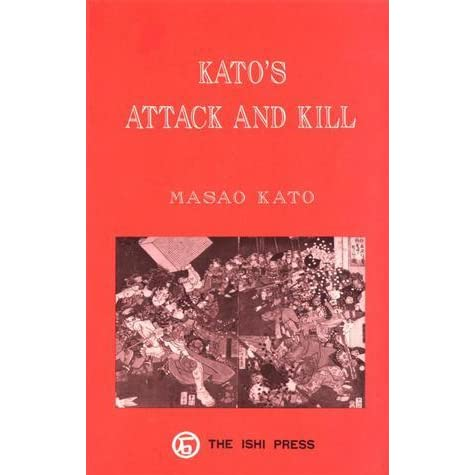 Kato's Attack and Kill by Kato Masao